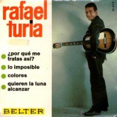 Discos de vinilo: RAFAEL TURIA - EP SINGLE VINILO 7'' - EDITADO EN ESPAÑA - COLORES + 3 - BELTER 1966. Lote 48471179