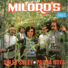Discos de vinilo: MILORD'S - SINGLE VINILO 7'' - AUTOGRAFIADO - EDITADO EN ESPAÑA - SOLE SOLEY + 1 - FONAL 1972. Lote 48475753