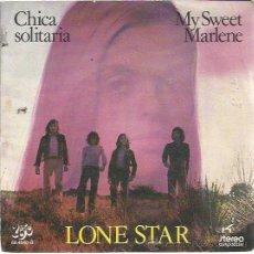 Disques de vinyle: LONE STAR SG UNIC EKIPO 1972 CHICA SOLITARIA/ MY SWEET MARLENE . Lote 48476291