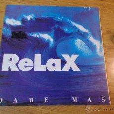 Discos de vinilo: RELAX. DAME MÁS.. Lote 48503180