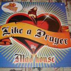 Discos de vinilo: LIKE A PRAYER BY MAD'HOUSE. Lote 48508011