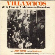 Discos de vinilo: VILLANCICOS DE LA CASA DE ANDALUCÍA EN BARCELONA.- CANTA JUAN TORRES.- GUITARRA: REMOLINO HIJO.-. Lote 48511712
