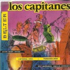 Discos de vinilo: LOS CAPITANES EP BELTER 1960 ADIOS BABY ADIOS/ LINTERNA AZUL/ MIL MAÑANAS/ PERSONALIDAD. Lote 48513012