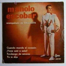 Dischi in vinile: MANOLO ESCOBAR - CUANDO MANDA EL CORAZÓN - VAYA USTÉ A SABÉ - FANDANGO DE AMORES - YA TE DIJE - SAEF. Lote 48519463