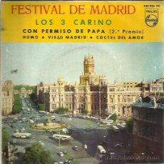 Discos de vinilo: LOS 3 CARINO EP PHILIPS 1963 FESTIVAL DE MADRID CON PERMISO DE PAPA/ HUMO/ COCTEL DEL AMOR +1. Lote 48536008