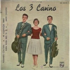 Discos de vinilo: LOS 3 CARINO EP PHILIPS 1960 PASEANDO CON PAPA/ MARIA ELENA ERES TU/ ME EQUIVOQUE/ AMOR CHIQUITIN. Lote 48536029