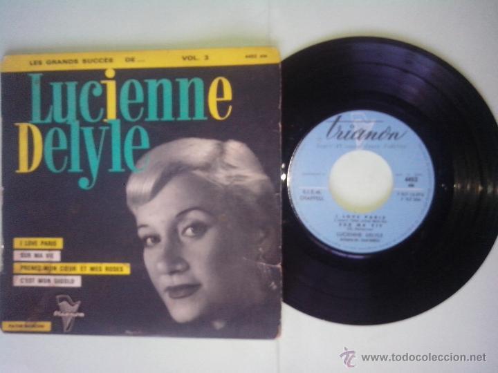 LUCIENNE DELYLE. I LOVE PARIS.SUR MA VIE.PRENEZ MON COEUR ET MES ROSES.C´EST GIGOLO. TRIANON.FRANCIA (Música - Discos de Vinilo - EPs - Canción Francesa e Italiana)