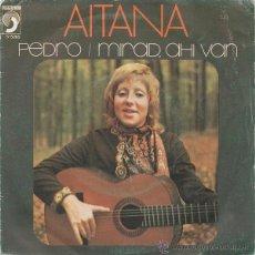 Discos de vinilo: AITANA - PEDRO / MIRAD, AHI VAN (DISCOPHON 1974). Lote 48560820