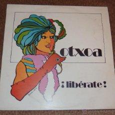 Discos de vinilo: OTXOA LIBÉRATE,LP DE VINILO,AÑO 1981. Lote 48565473