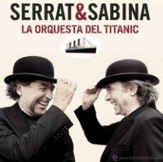 Discos de vinilo: SERRAT Y SABINA. LA ORQUESTA DEL TITANIC. LP PRECINTADO. Lote 175946465