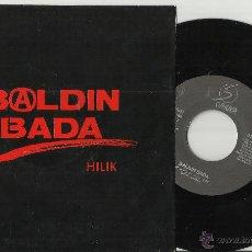 Discos de vinilo: BALDIN BADA SINGLE HILIK.1990 ESCUCHADO. Lote 125859632