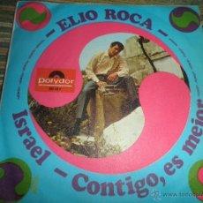 Discos de vinilo: ELIO ROCA - ISRAEL/CONTIGO, ES MEJOR SINGLE - ORIGINAL ESPAÑOL - POLYDOR RECORDS 1967 - MONOAURAL -. Lote 48588588