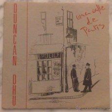 Discos de vinilo: DUNCAN DHU– UNA CALLE DE PARIS (VINILO 7 PULGADAS). SINGLE PROMO. RAREZA.. Lote 48592863