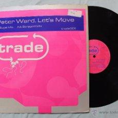 Discos de vinilo: PETER WARD LET'S MOVE MAXI SINGLE VINYL TRADE MADE IN EU. Lote 48600006