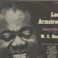 Discos de vinilo: LOUIS ARMSTRONG INTERPRETA W.C. HANDY. Lote 48609386