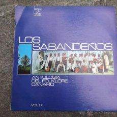 Discos de vinilo: LOS SABANDEÑOS. ANTOLOGÍA DEL FOLKLORE CANARIO.. Lote 48616118