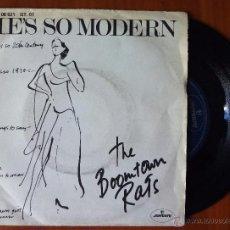 Discos de vinilo: BOOMTOWN RATS, THE - SHE'S SO MODERN (FONOGRAM 1978) SINGLE ESPAÑA. Lote 48619790