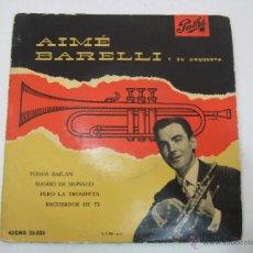 Discos de vinilo: DISCO VINILO - AIME BARELLI Y SU ORQUESTA - 4 CANCIONES - PATHE - ODEON. Lote 48624875