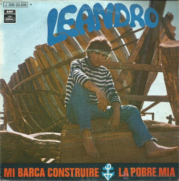 LEANDRO-MI BARCA CONSTRUIRE + LA POBRE MÍA SNGLE VINILO 1970 SPAIN (Música - Discos - Singles Vinilo - Grupos y Solistas de latinoamérica)