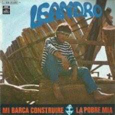 Discos de vinilo: LEANDRO-MI BARCA CONSTRUIRE + LA POBRE MÍA SNGLE VINILO 1970 SPAIN. Lote 48628623