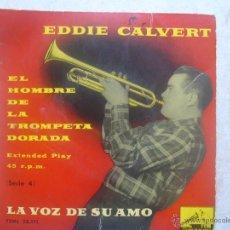 Discos de vinilo: EDDIE CALVERT- EL HOMBRE DE LA TROMPETA DORADA (SERIE 4). Lote 48636537