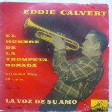 Discos de vinilo: EDDIE CALVERT- EL HOMBRE DE LA TROMPETA DORADA (SERIE 3). Lote 48636562