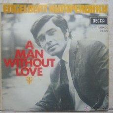 Discos de vinilo: ENGELBERT HUMPERDINCK - A MAN WITHOUT LOVE. Lote 48649491