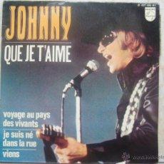 Discos de vinilo: JOHNNY HALLYDAY - QUE JE T'AIME. Lote 48649574