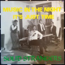 Discos de vinilo: SOLID STRANGERS, MUSIC IN THE NIGHT MAXI-SINGLE. Lote 210582552