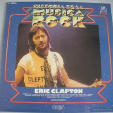 Discos de vinilo: MAGNIFICO LP DE - ERIC -CLAPTON - HISTORIA DE LA MUSICA ROCK - 10 -. Lote 48662865