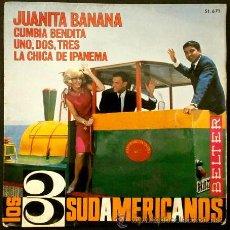 Discos de vinilo: LOS 3 SUDAMERICANOS (EP BELTER 1966) JUANITA BANANA / CUMBIA BENDITA / LA CHICA DE IPANEMA. Lote 165452642
