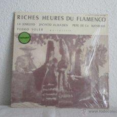 Discos de vinilo: LP RICHES HEURES DU FLAMENCO-JACINTO ALMADEN PEPE DE LA MATRONA PEDRO SOLER-EDICION FRANCESA. Lote 48668673