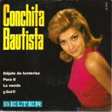 Discos de vinilo: EP CONCHITA BAUTISTA : DEJATE DE TONTERIAS + 3 ( DISCO FIRMADO POR CONCHITA ) . Lote 48681769