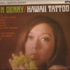 Discos de vinilo: LP-HAWAII TATTOO MARTIN DENNY-LIBERTY 1241-UK 1964-EXOTICA-STEREO. Lote 48694449