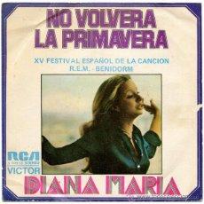 Discos de vinilo: DIANA MARIA (DONNA HIGHTOWER) - NO VOLVERÁ LA PRIMAVERA (XV FEST BENIDORM) - SN SPAIN 1973 -. Lote 48708105