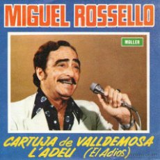 Discos de vinilo: MIGUEL ROSELLO - SINGLE 7'' - EDITADO EN ESPAÑA - CARTUJA DE VALLDEMOSA + L'ADEU - MALLER 1980. Lote 48710544
