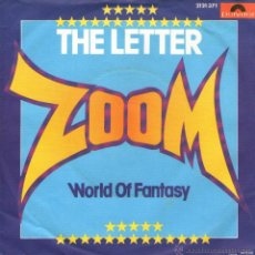 Discos de vinilo: ZOOM - SINGLE VINILO 7'' - MADE IN GERMANY - THE LETTER + WORLD OF FANTASY - POLYDOR 1978. Lote 48710789