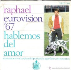 Discos de vinilo: RAPHAEL- VINILO 1967 (EUROVISION) HABLEMOS DEL AMOR - SI UN AMOR SE VA - NO TIENE IMPORTANCIA-. Lote 48746311