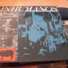 Discos de vinilo: LOS INHUMANOS (ERES UNA FOCA EL DISC JOCKEY PERDIO LA RAZON) MAXI SINGLE ESPAÑA 1984 (EX/EX) (VIN15). Lote 48783251