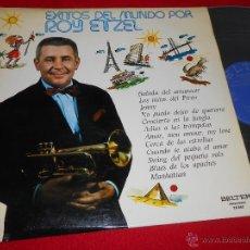 Discos de vinilo: ROY ETZEL EXITOS DEL MUNDO POR LP 1974 BELTER ESPAÑA SPAIN. Lote 48791174