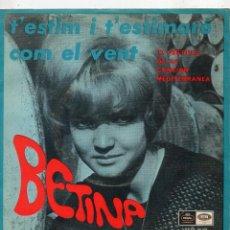 Discos de vinilo: BETINA - FESTIVAL CANCION MEDITERRANEA, SG, T´ESTIM I T´ESTIMARE + 1, AÑO 1967. Lote 48807882