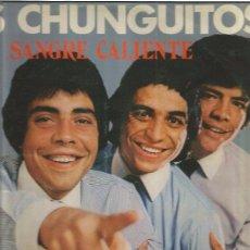 Discos de vinilo: CHUNGUITOS SANGRE CALIENTE. Lote 155461209