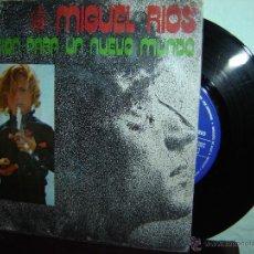 Discos de vinilo: MIGUEL RIOS CANCION PARA UN NUEVO MUNDO SINGLES 45 RPM 1973. Lote 48811342