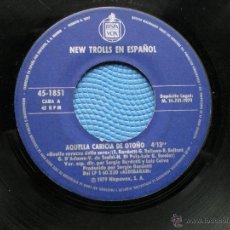 Discos de vinilo: NEW TROLLS EN ESPAÑOL. AQUELLA CARICIA DE OTOÑO. SINGLE HISPAVOX 1979. Lote 48817945