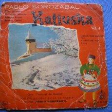 Discos de vinilo: SINGLE ZARZUELA KATIUSKA, VOL. 4, PABLO SOROZÁBAL, HISPAVOX, ALFREDO KRAUS. Lote 48818075