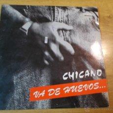 Discos de vinilo: CHICANO VA DE HUEVOS. Lote 48824765
