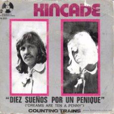 Discos de vinilo: KINCADE - DREAMS ARE TEN A PENNY (DIEZ SUEÑOS POR UN PENIQUE) / COUNTING TRAINS - PENNY FATHING 1973. Lote 48833183