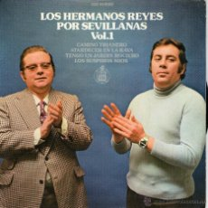 Discos de vinilo: LOS HERMANOS REYES POR SEVILLANAS.VOL.1 - CAMINO TRIANERO - EP. Lote 48841950