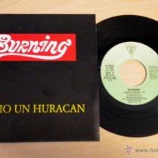 Discos de vinilo: BURNING (COMO UN HURACAN) ***SINGLE PROMOCIONAL***NUEVO A ESTRENAR***. Lote 48848953