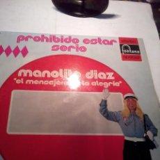 Discos de vinilo: DISCO DE VINILO. PROHIBIDO ESTAR SERIO MANOLITO DIAZ. EL MENSAJERO DE LA ALEGRIA.C1V. Lote 48853003